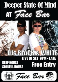 Deeper State of Mind with Dj Black&White at Face Bar